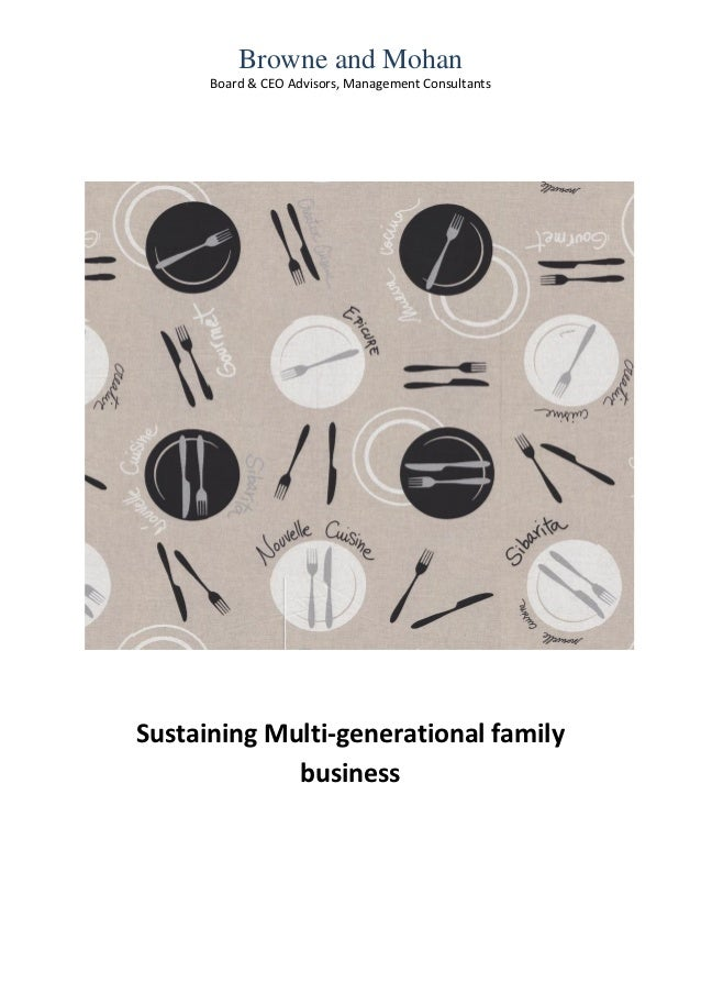 Browne and Mohan      Board & CEO Advisors, Management ConsultantsSustaining Multi-generational family             business