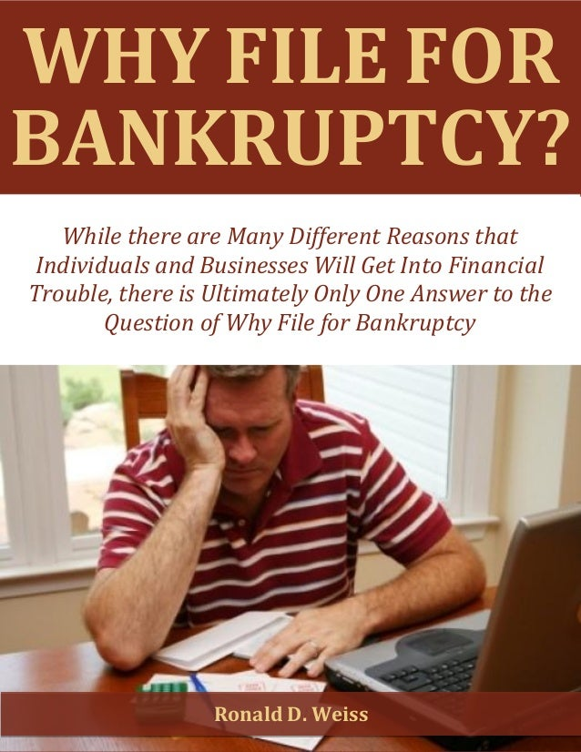 Why File for Bankruptcy? www.ny-bankruptcy.com 1 WHY FILE FOR BANKRUPTCY? While there are Many Different Reasons that Indi...