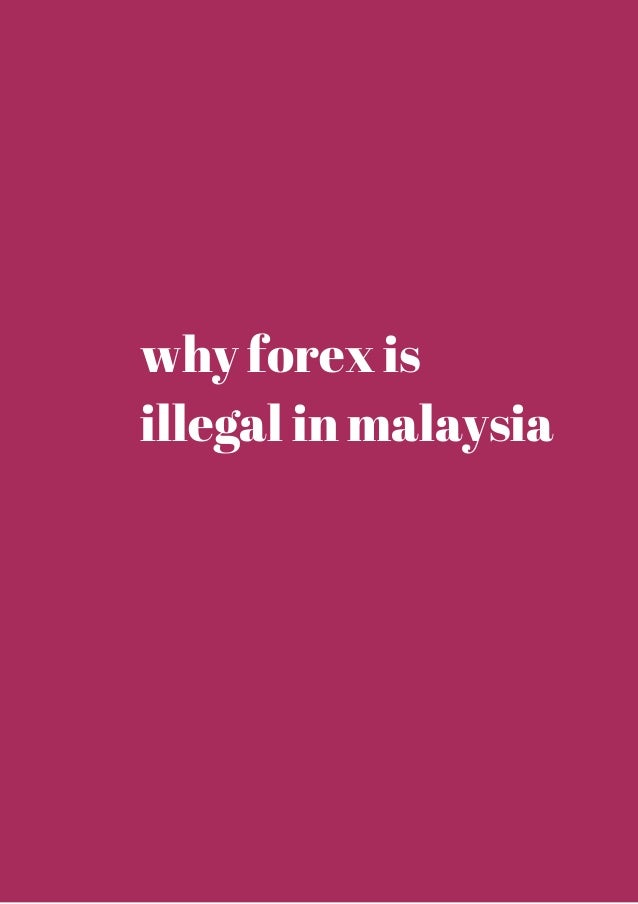 Is forex trading legal in malaysia