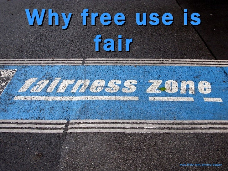 Why free use is fair www.flickr.com/photos/dugspr