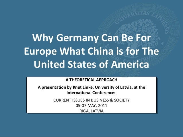 Why Germany Can Be ForEurope What China is for The  United States of America                 A THEORETICAL APPROACH  A pre...