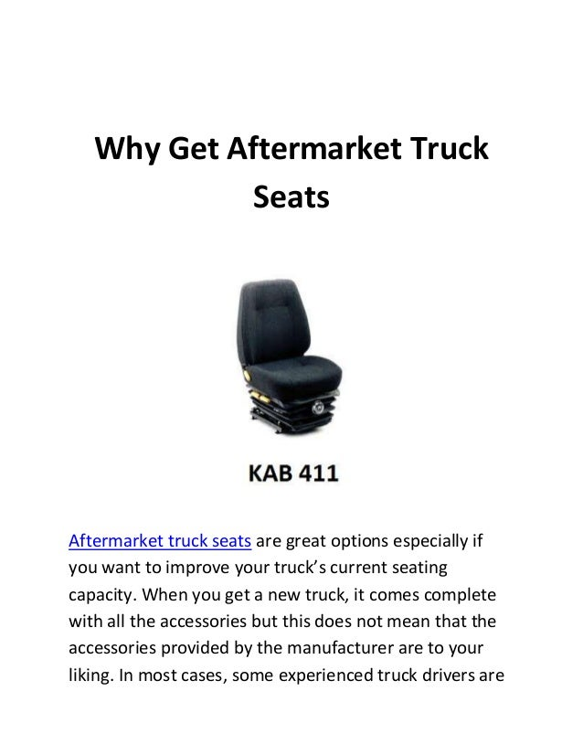 Why Get Aftermarket Truck Seats  Aftermarket truck seats are great options especially if you want to improve your truck's ...