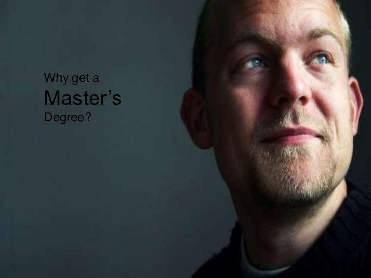 Why get a Master's Degree?<br />
