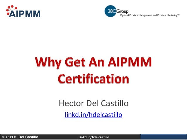 Why Get An AIPMM Certification - H.Del Castillo, AIPMM, 280 Group