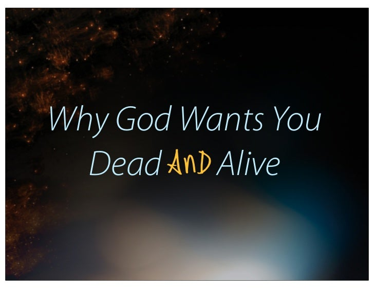 Why God Wants You  Dead AND Alive