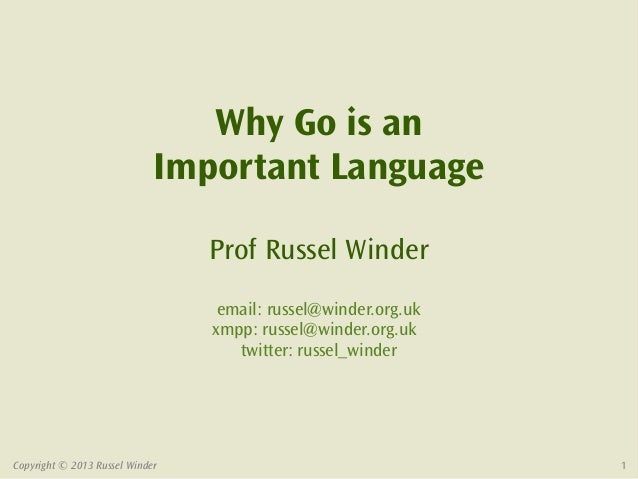 Why Go is an                             Important Language                                 Prof Russel Winder            ...