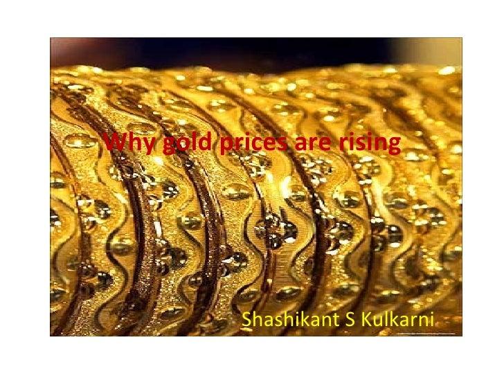 Why gold prices are rising Shashikant S Kulkarni