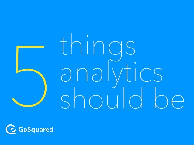 things analytics should be5!