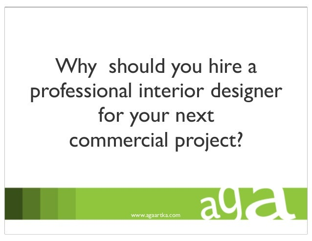 Why should you hire a professional interior designer for your next commercial project? www.agaartka.com
