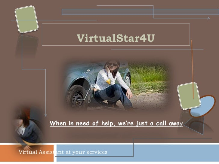 VirtualStar4U           When in need of help, we're just a call awayVirtual Assistant at your services