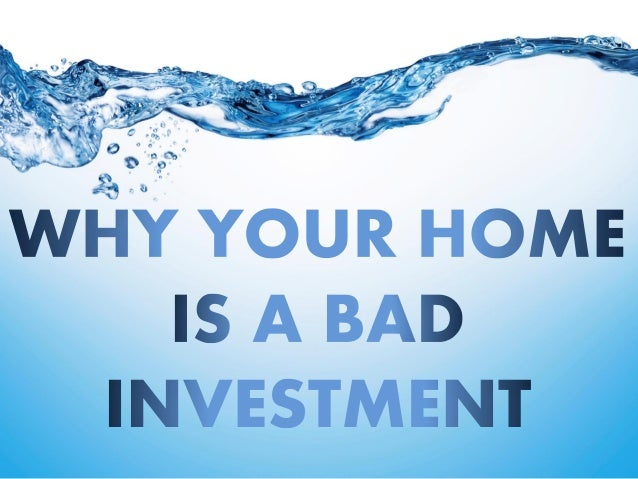 Copyright © Invest Safely, LLC. All Rights Reserved www.invest-safely.com2 WHY YOUR HOME IS A BAD INVESTMENT A Visual Guid...