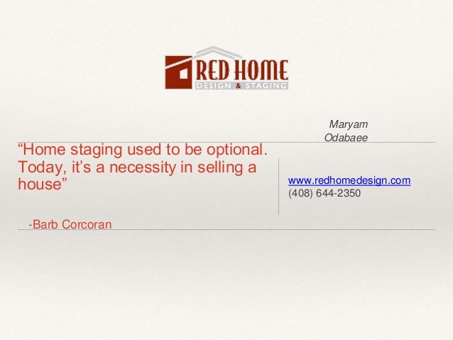 """Maryam Odabaee """"Home staging used to be optional. Today, it's a necessity in selling a house"""" -Barb Corcoran www.redhomede..."""