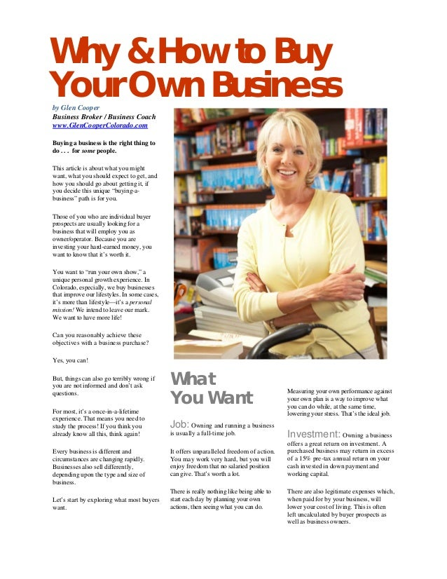 Why & How to Buy Your Own Businessby Glen Cooper Business Broker / Business Coach www.GlenCooperColorado.com Buying a busi...