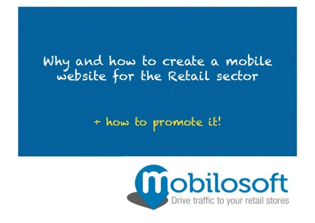 Why and how to create a mobile website for the Retail sector + how to promote it!