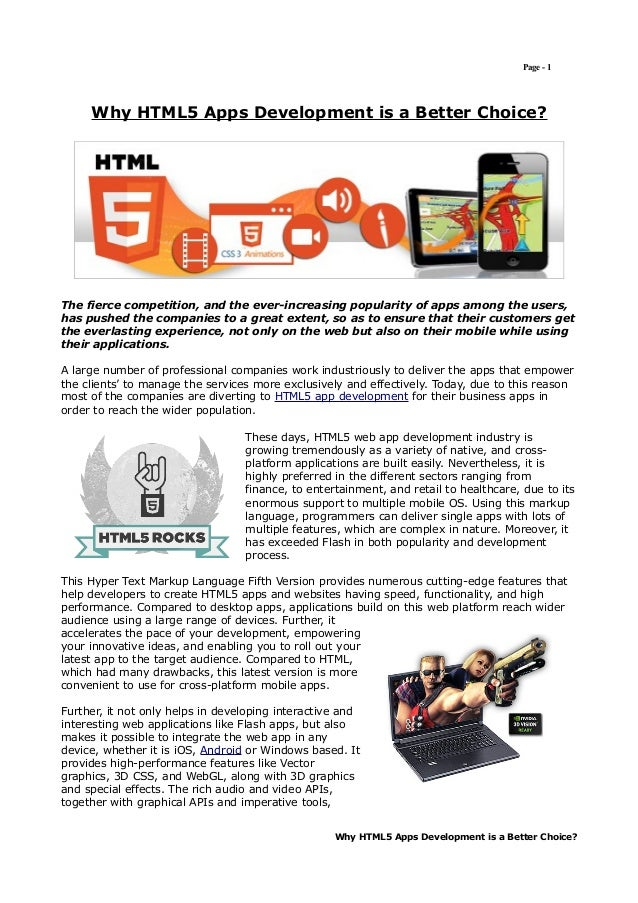 Page - 1     Why HTML5 Apps Development is a Better Choice?The fierce competition, and the ever-increasing popularity of a...