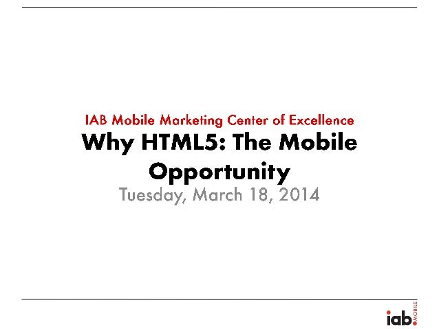 Why html5 : the mobile opportunity By IAB