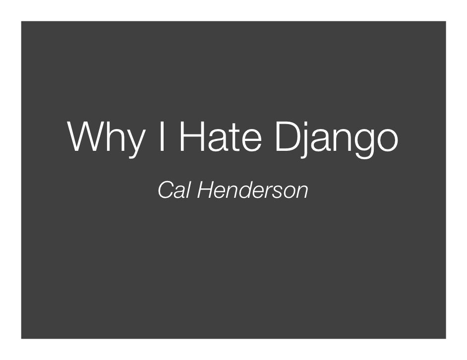 Why I Hate Django