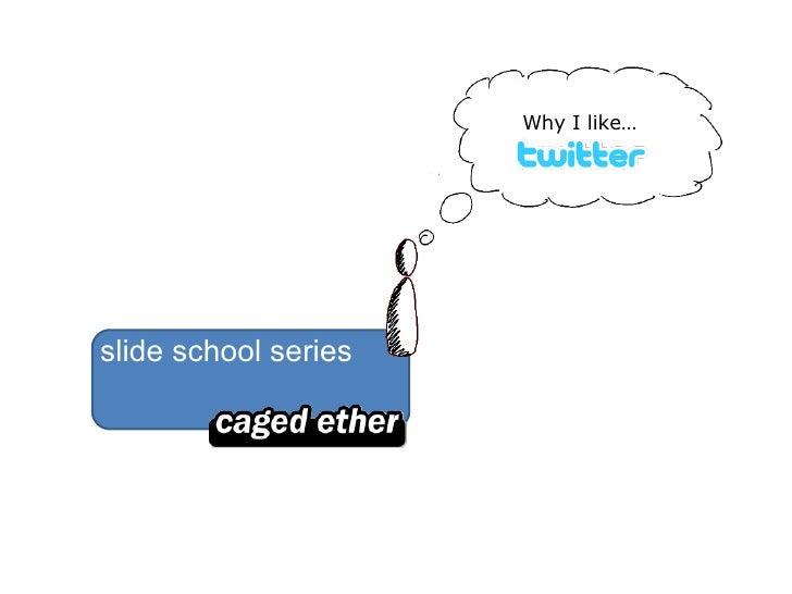 Why I like… slide school series