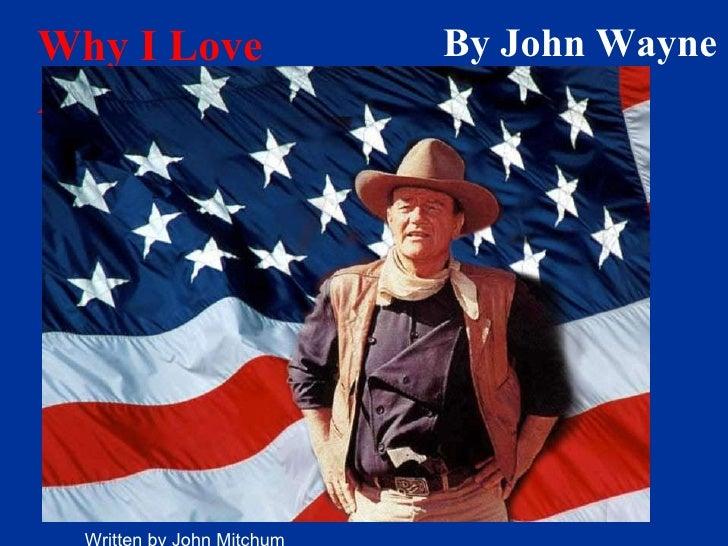 By John Wayne Why I Love America  Written by John Mitchum