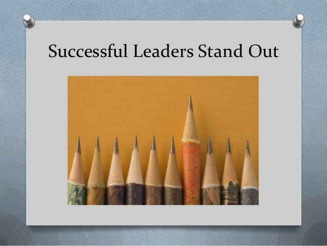 Successful Leaders Stand Out