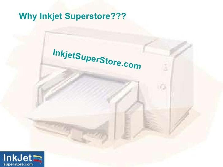 Why Inkjet Superstore??? InkjetSuperStore.com