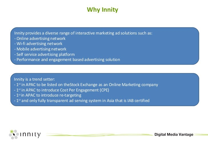 Why Innity Innity provides a diverse range of interactive marketing ad solutions such as: - Online advertising network - W...