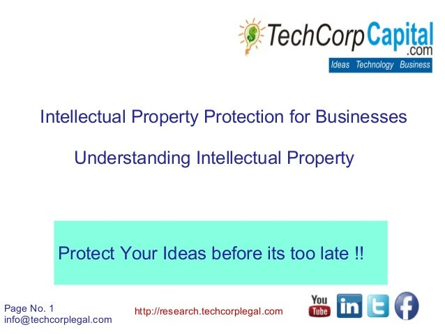 Intellectual Property Protection for Businesses Understanding Intellectual Property  Protect Your Ideas before its too lat...