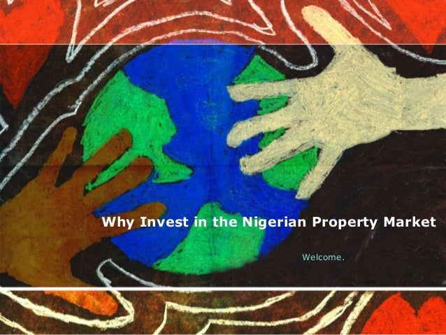 Why Invest in the Nigerian Property Market Welcome.