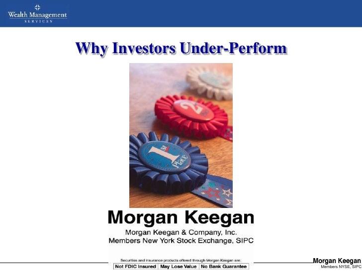 Why Investors Under-Perform         NOT FDIC INSURED      MAY LOSE VALUE       NO BANK GUARANTEE              Copyright © ...