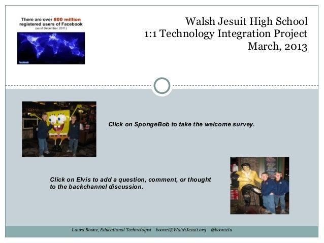 Walsh Jesuit High School                                      1:1 Technology Integration Project                          ...