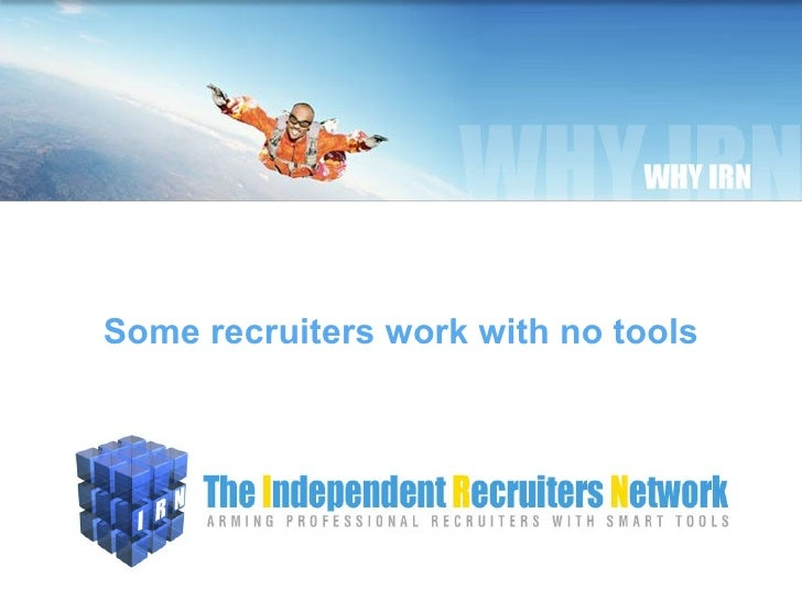 Some recruiters work with no tools