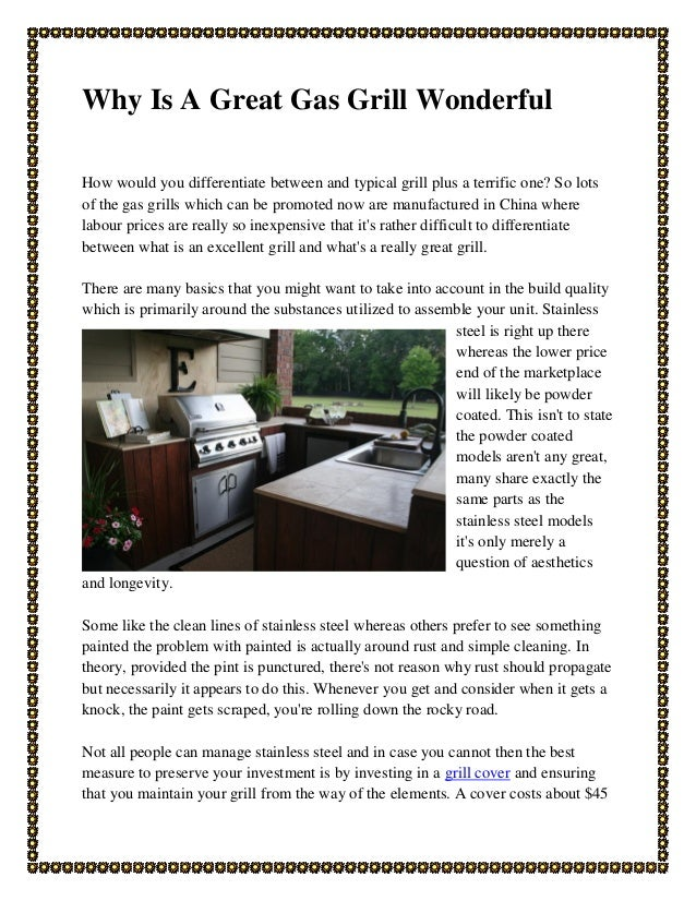 Why Is A Great Gas Grill Wonderful How would you differentiate between and typical grill plus a terrific one? So lots of t...