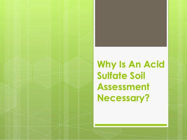 Why Is An Acid Sulfate Soil Assessment Necessary?