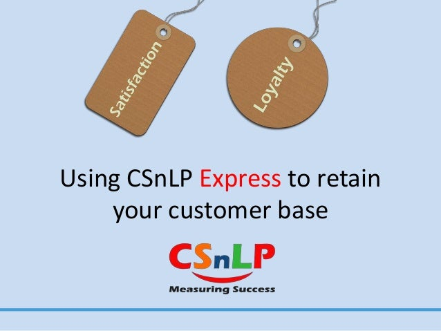 Using CSnLP Express to retain your customer base