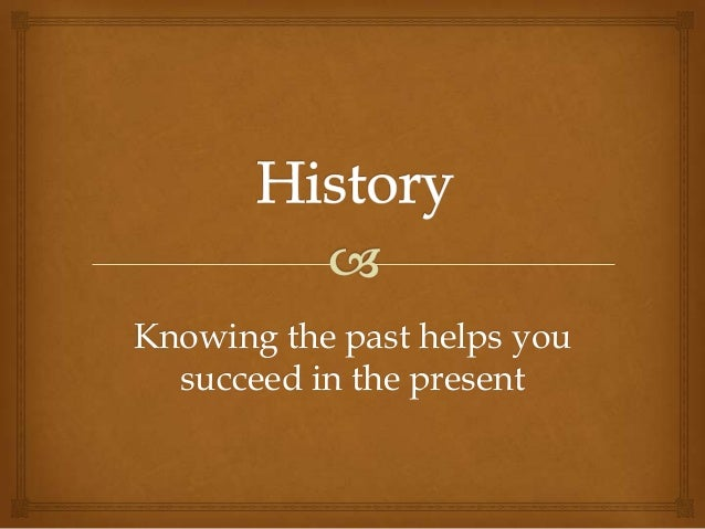 the importance of studying history essay