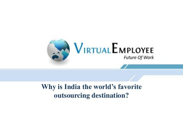 Why is India the world's favorite outsourcing destination?