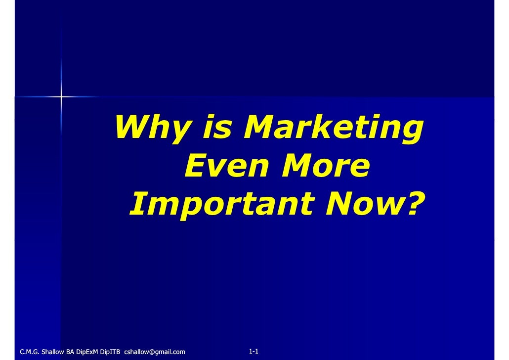 Why is Marketing                               Even More                            Important Now?                        ...