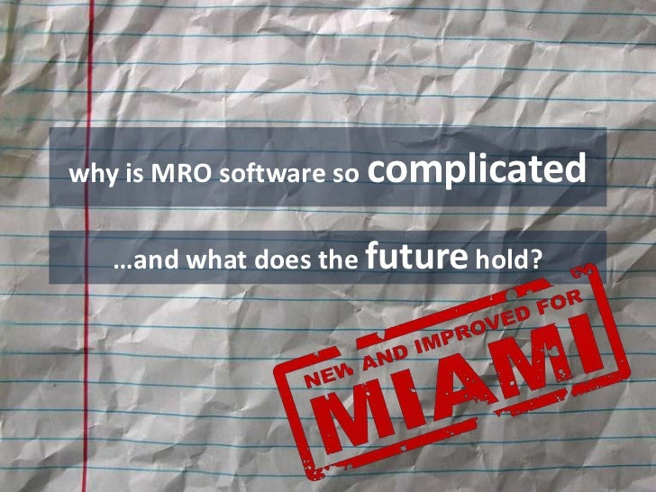 Miami - Why is MRO software so complicated