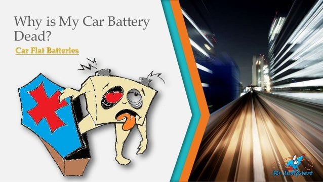 Why is My Car Battery Dead? Car Flat Batteries