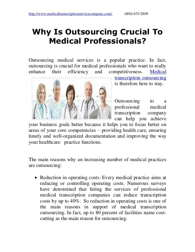 http://www.medicaltranscriptionservicecompany.com/ (800) 670 2809 Why Is Outsourcing Crucial To Medical Professionals? Out...
