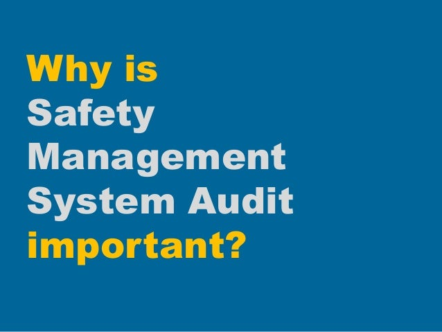 Why is Safety Management System Audit important?