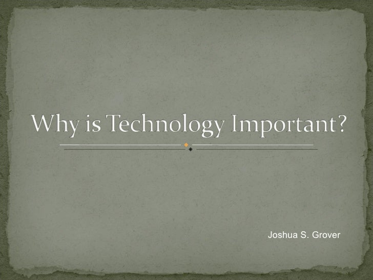 Why is technology important final