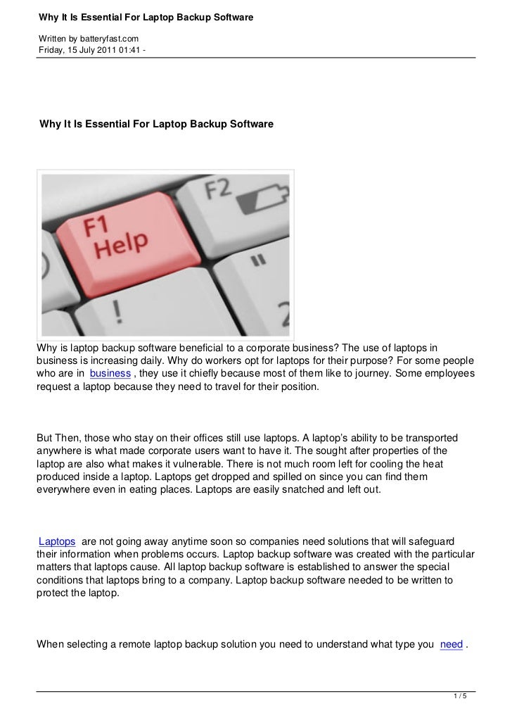 Why It Is Essential For Laptop Backup SoftwareWritten by batteryfast.comFriday, 15 July 2011 01:41 -Why It Is Essential Fo...