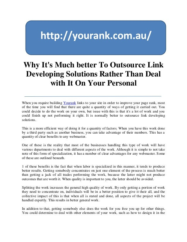 http://yourank.com.au/Why Its Much better To Outsource LinkDeveloping Solutions Rather Than Deal       with It On Your Per...