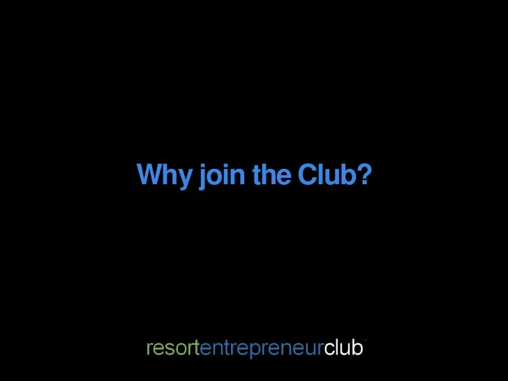 Why Join the Resort Entrepreneur Club