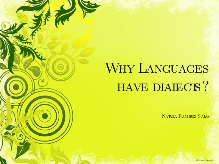 Why languages have__dialects