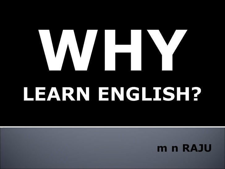 Why and How to Learn Englis