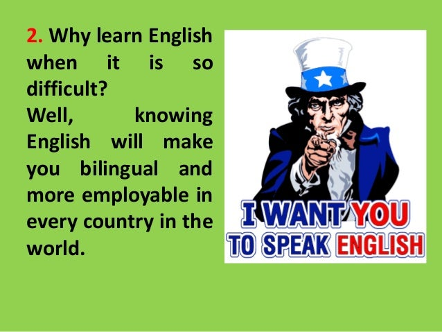 why i am learning english myself english language essay Why i want to be a tefl teacher how useful english is it is the common language of am learning, not just my own language but am gaining.