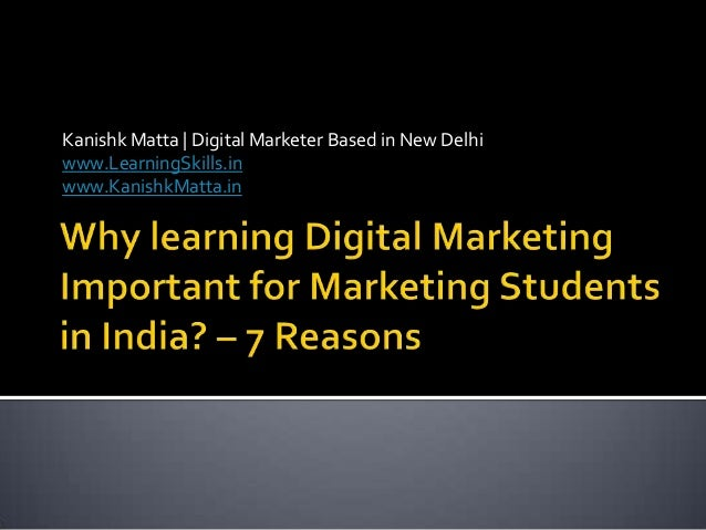 Digital marketing important for marketing students in India - 7 Reasons