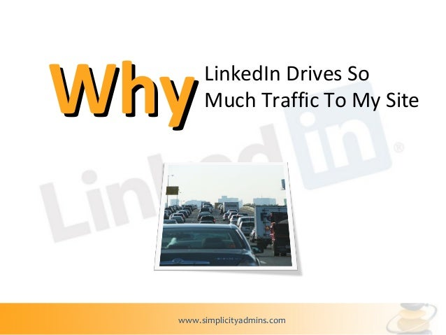 Why LinkedIn Drives So Much Traffic To My Site